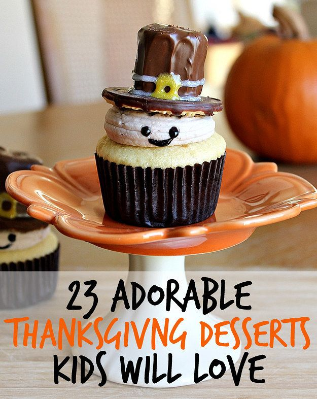 23 Fun And Festive Thanksgiving Desserts That Kids Will Love Thanksgiving Treats Festive Thanksgiving Desserts Thanksgiving Deserts