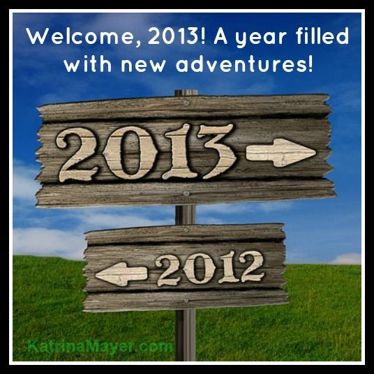 Happy New Year! What adventure are in store for us in 2013?