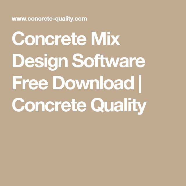 Concrete Mix Design Software Free Download Concrete Quality
