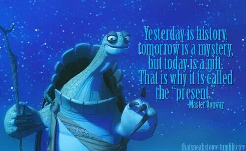 Today Is A Gift For The Girls Quotes Kung Fu Panda Quotes