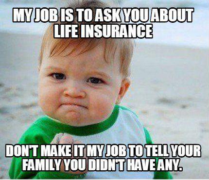 6a5b54573300a6c5d80c22dae01b5fbe pin by patrick bosse on life insurance pinterest insurance meme