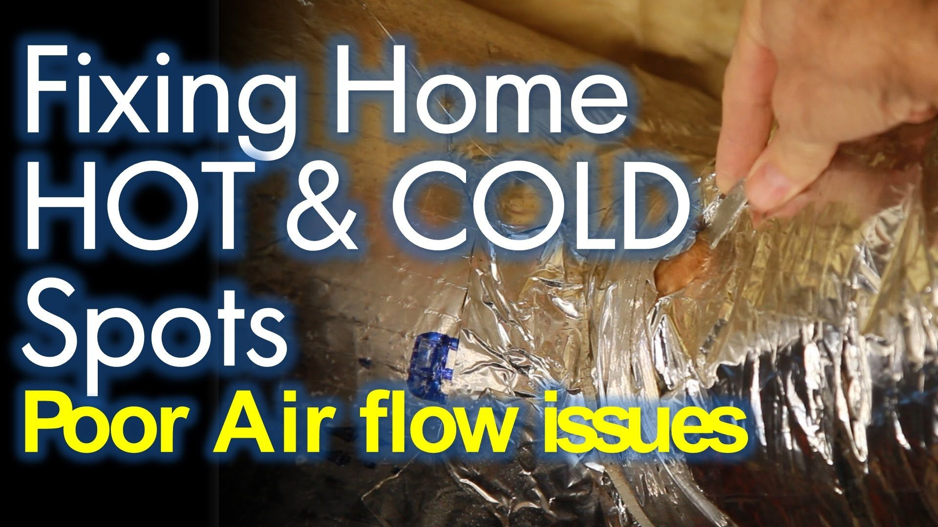Fixing Hot and Cold Spots in Your House, For Forced Air