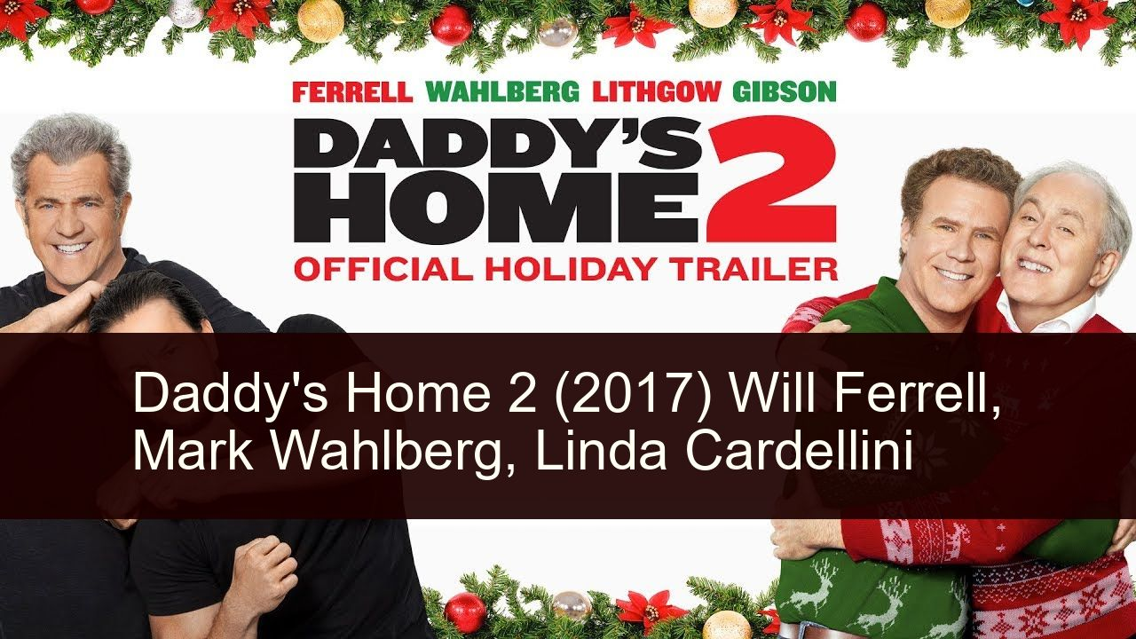 Daddy S Home 2 2017 In 2020 Daddy Holiday Trailer Will Ferrell