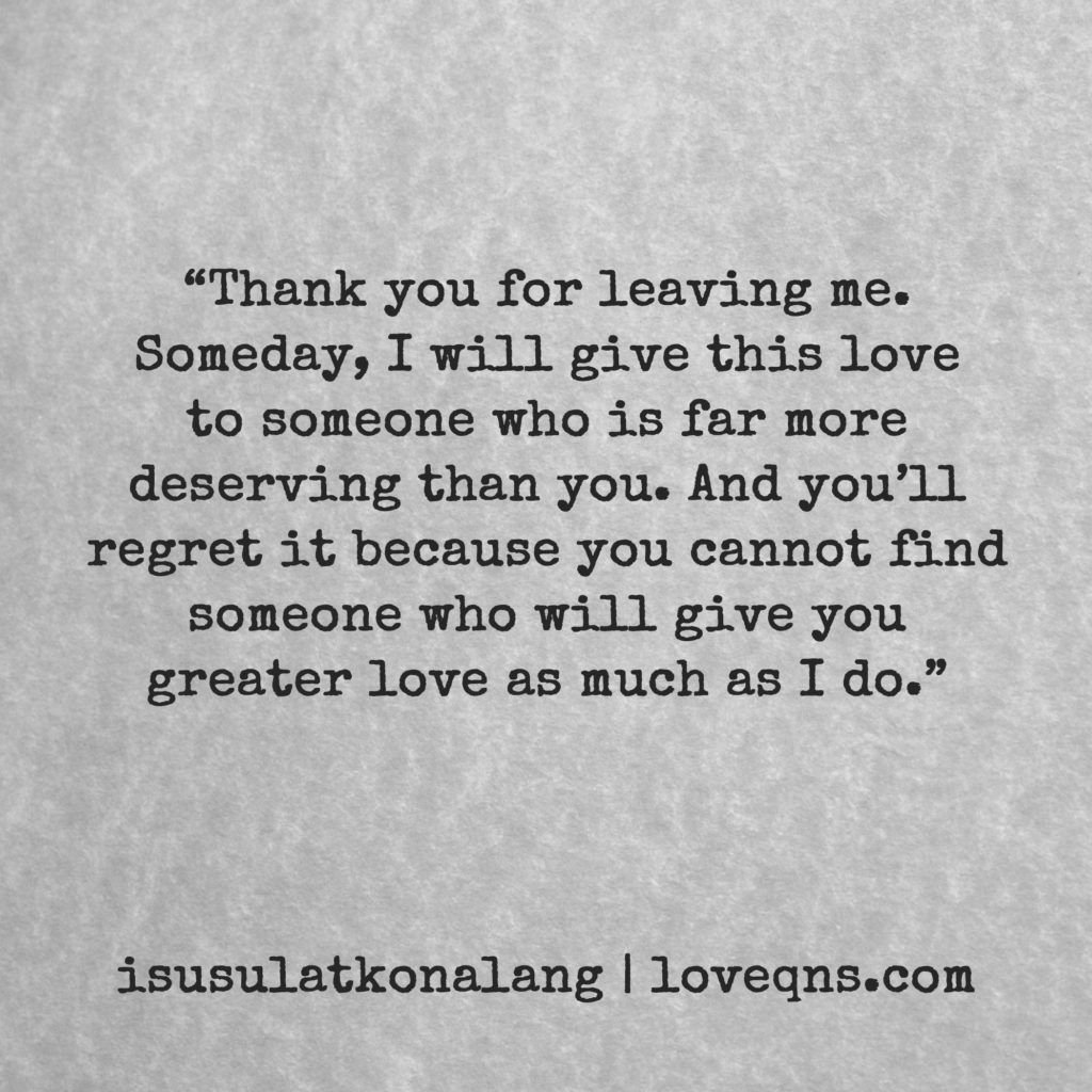 """Quotes For Quitting One Sided Relationship: """"Thank You For Leaving Me. Someday, I Will Give This Love"""