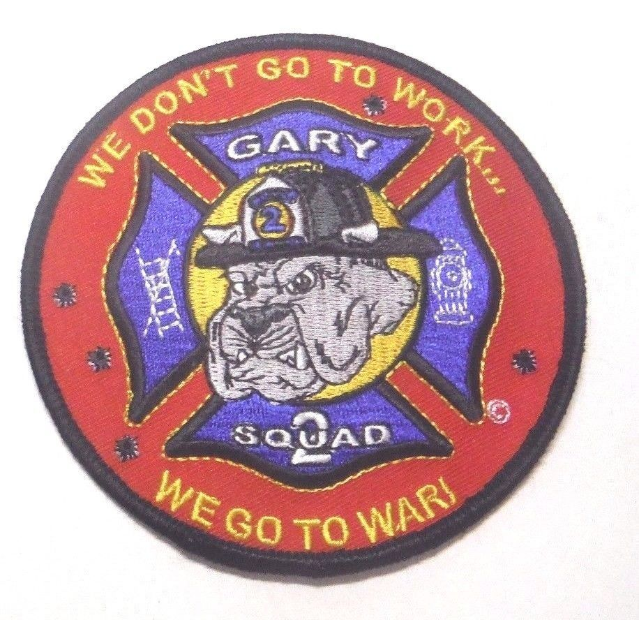 GARY INDIANA FIRE DEPT SQUAD 2 WE DONT GO TO WORK WE GO TO