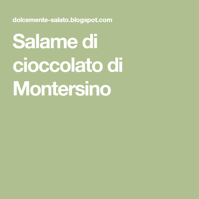 Ricetta Salame Al Cioccolato Montersino.Salame Di Cioccolato Di Montersino Cioccolato Ricetta Biscotto Dolcetti
