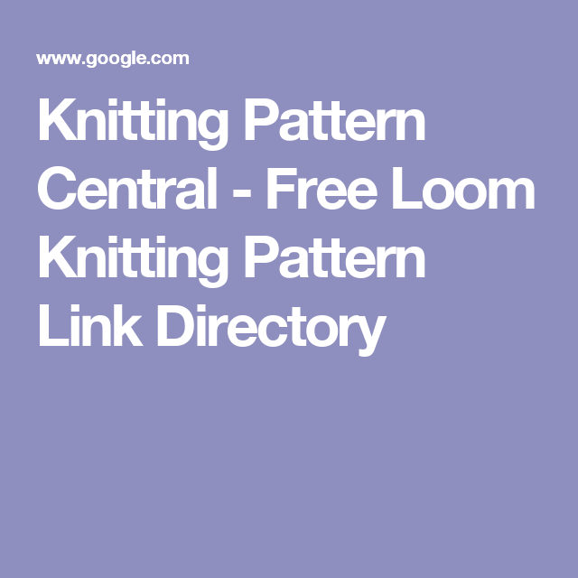 Knitting Pattern Central Free Loom Knitting Pattern Link Directory