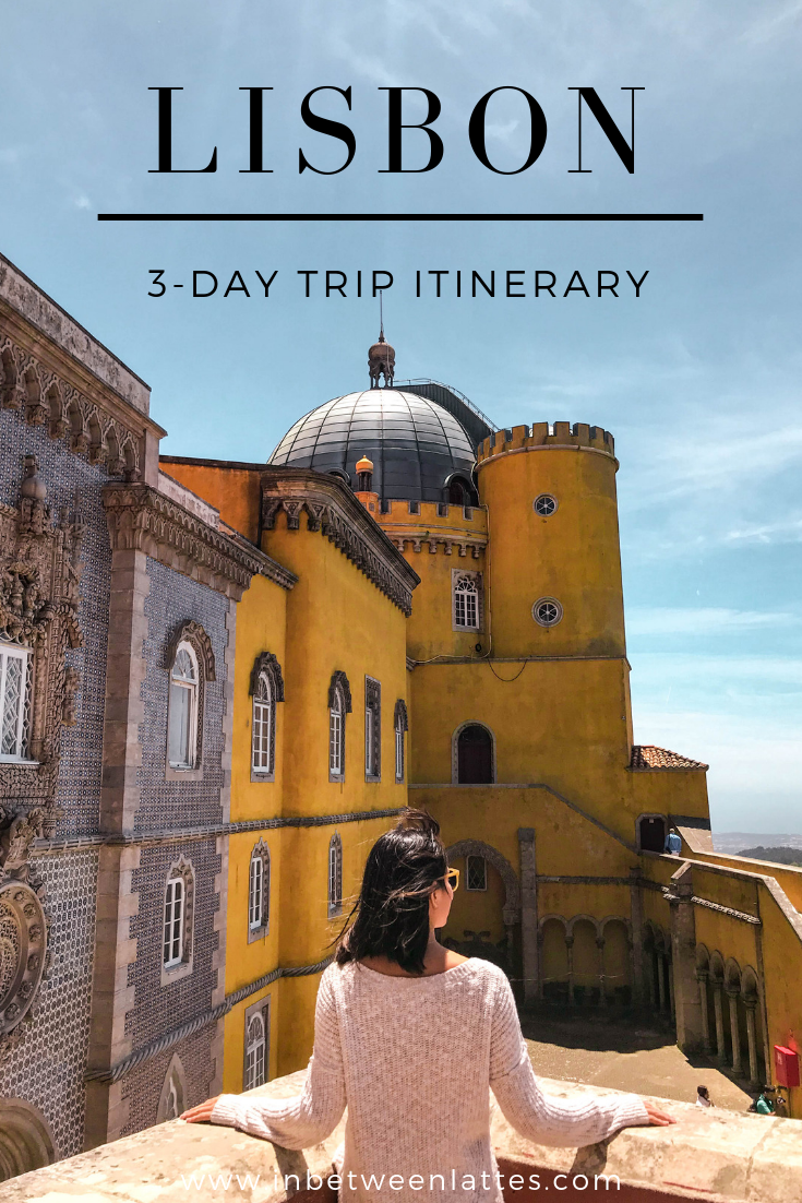 How to Spend 3 Amazing Days in Lisbon On A Budget - IN BETWEEN LATTES #bestplacesinportugal