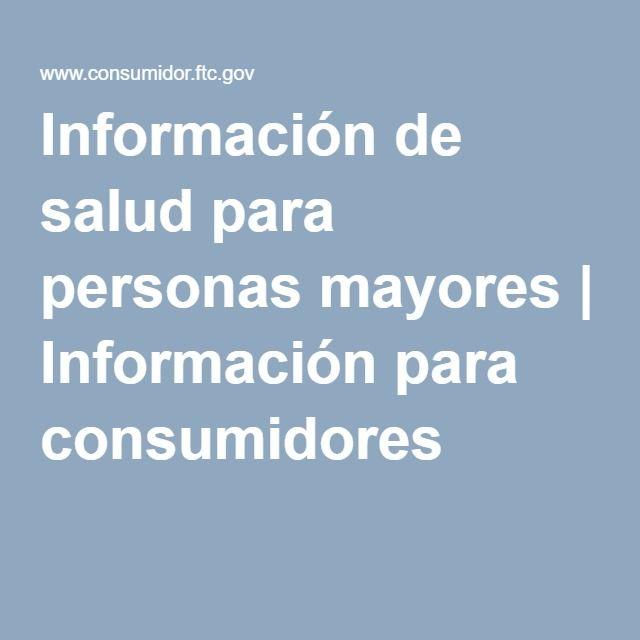 Información de salud para personas mayores | Información para consumidores