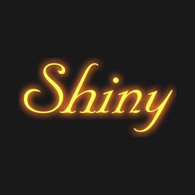 Awesome 'Shiny' design on TeePublic!