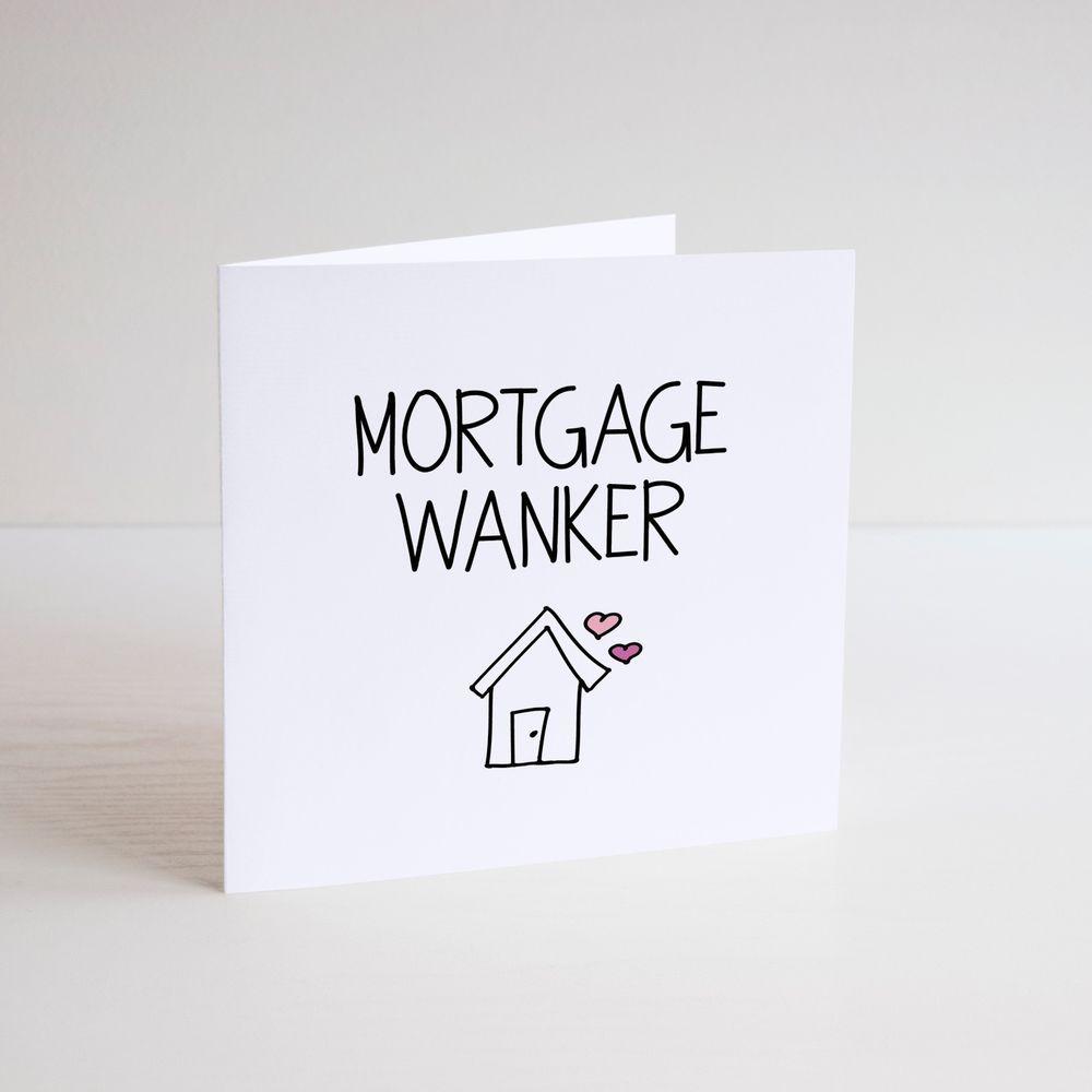Funny greeting card cheeky banter mortgage wankers new home funny greeting card cheeky banter mortgage wankers new home house flat m4hsunfo