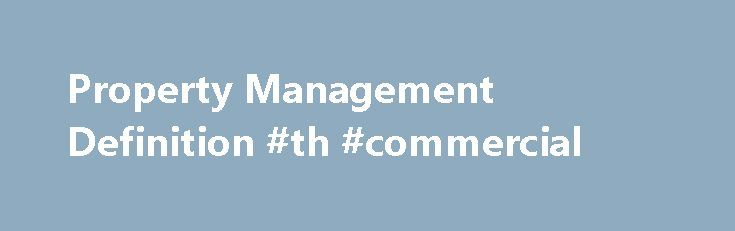 Property Management Definition Th Commercial HttpCommercial