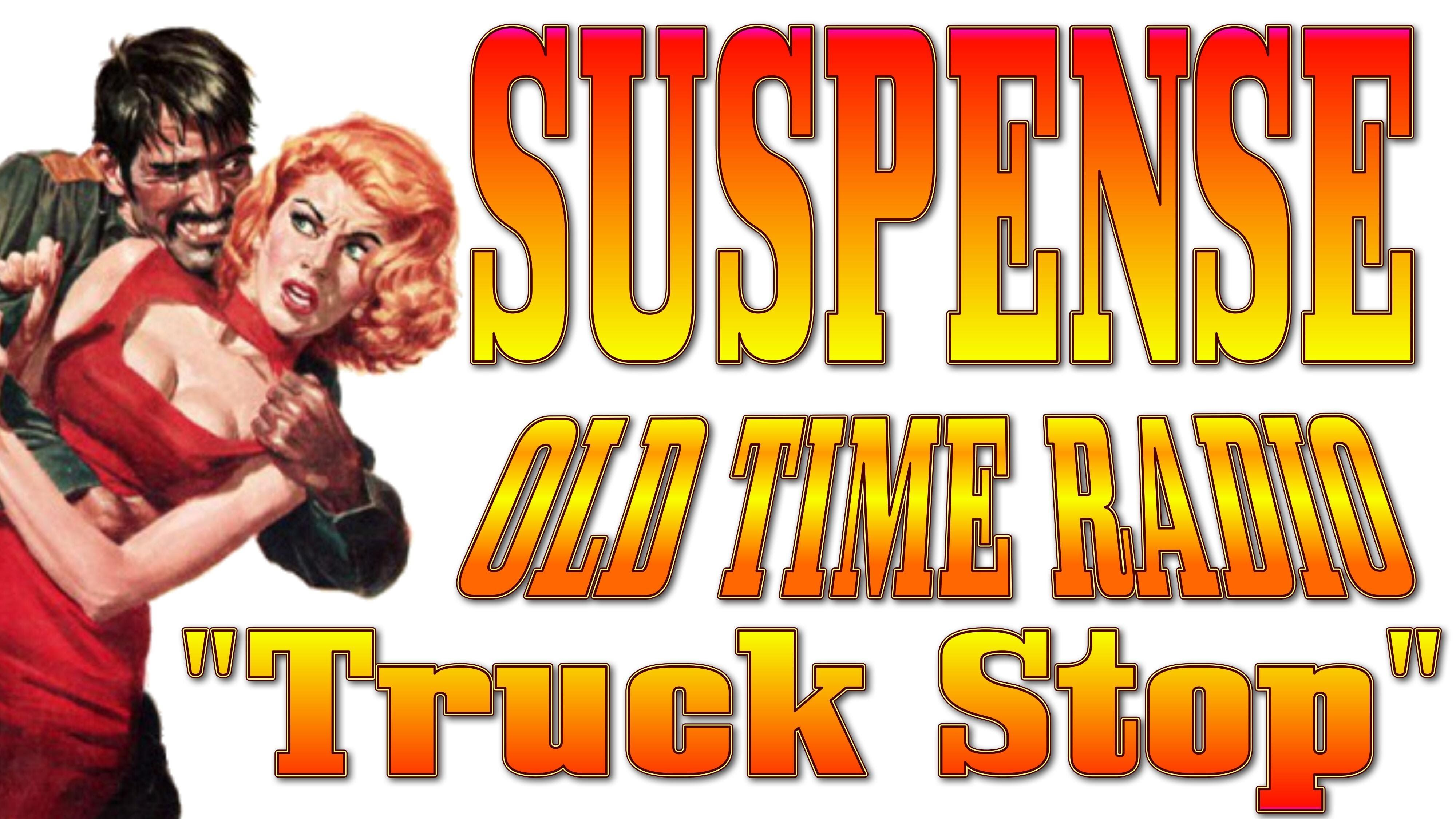 Old Time Radio SUSPENSE! Truck Stop!