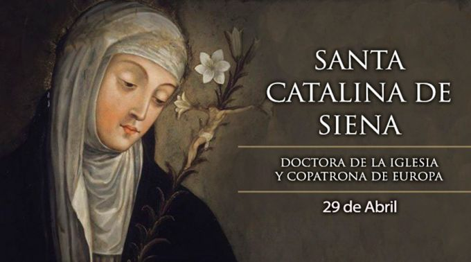 29 Abril. Santa Catalina de Siena, se le invoca para la prevención del fuego y es patrona de los bomberos.