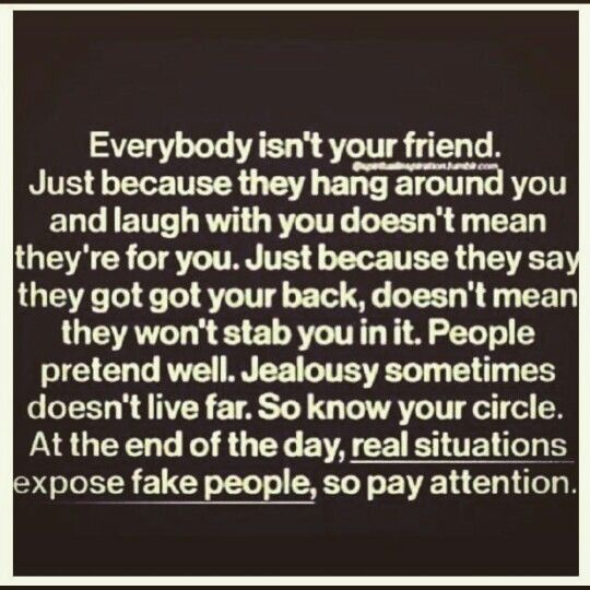 Watch Your Back Not Everyone Is Your Friend No Matter How Much They Pretend Some People Are Good Actor Backstabbers Quotes Friends Quotes Funny Friends Quotes
