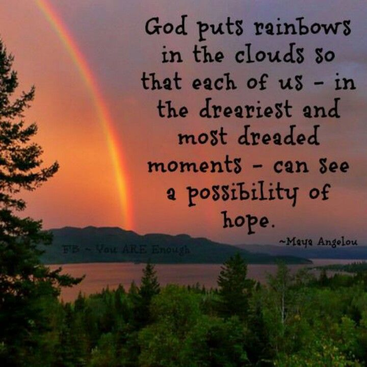 Rainbows And Hope Rainbow Quote Rainbow Promise Maya Angelou Quotes