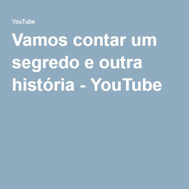 Vamos contar um segredo e outra história - YouTube