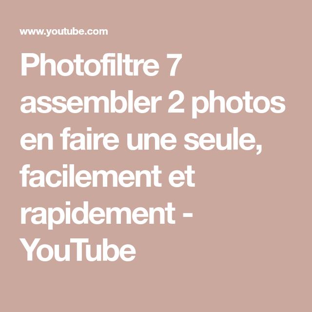 Photofiltre 7 assembler 2 photos en faire une seule, facilement et rapidement - YouTube