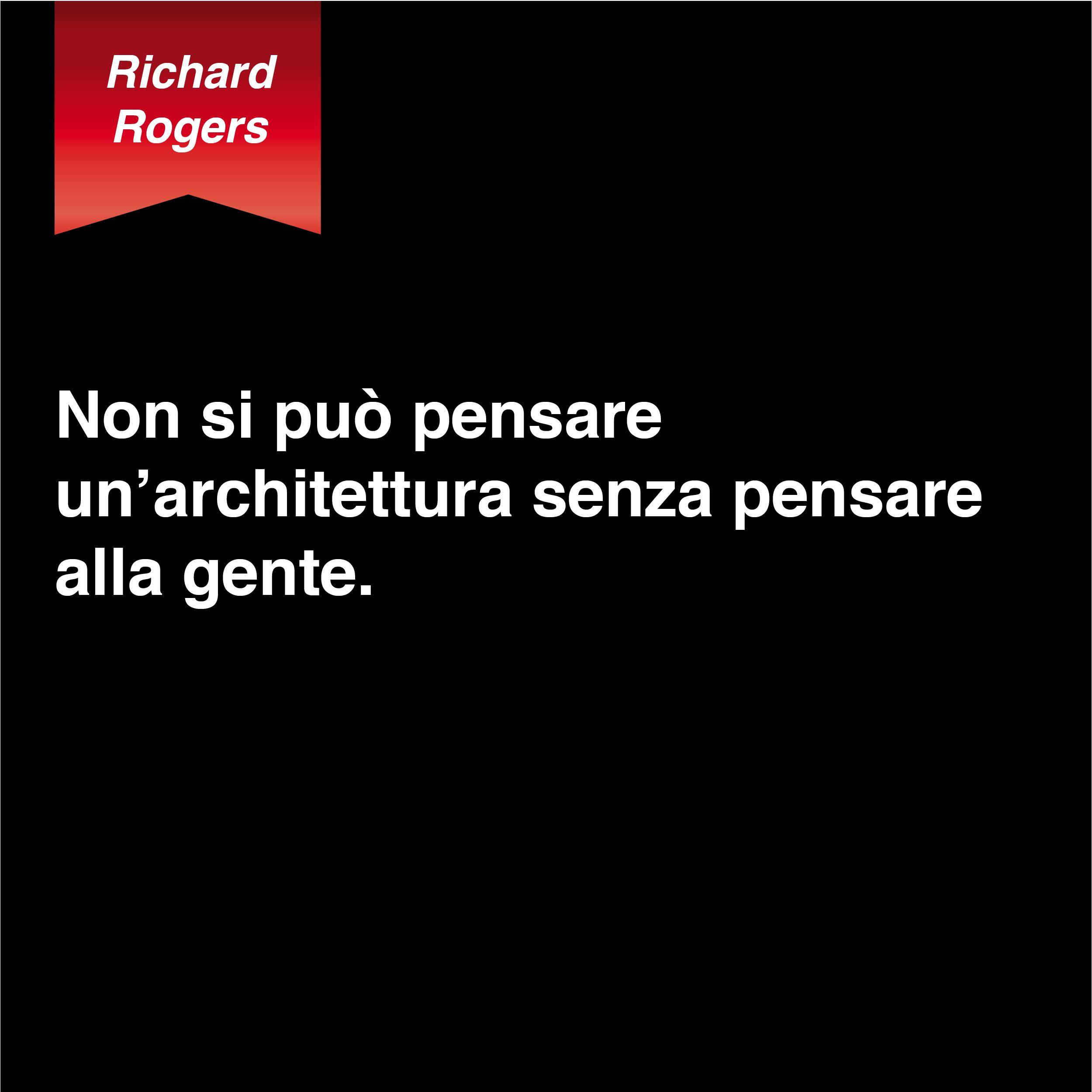 Richard Rogers Citazioni Architetto Citazioni Architetti