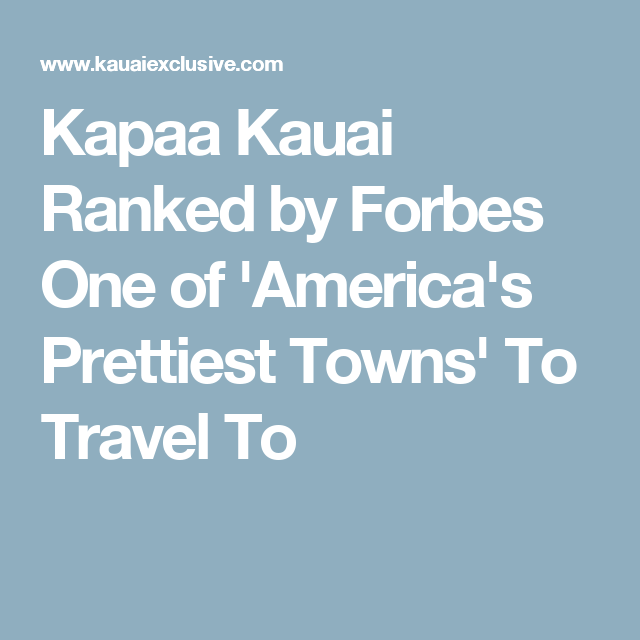 Kapaa Kauai Ranked by Forbes One of 'America's Prettiest Towns' To Travel To