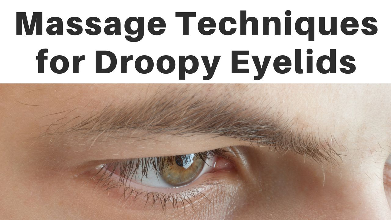 Massage Techniques for Droopy Eyelids (Massage Monday #406 ...
