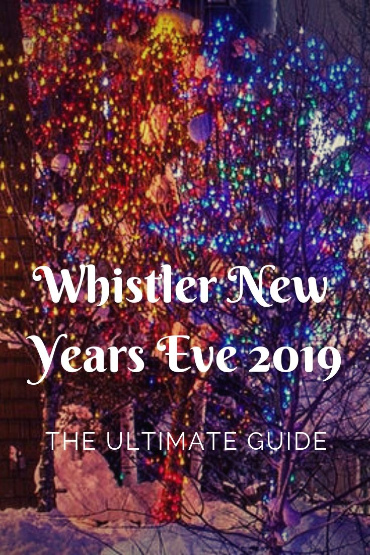 The Ultimate Guide to a Whistler New Years Eve 2019 in