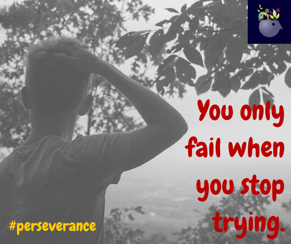 Persistence Motivational Quotes: You Only Fail When You Stop Trying. #perseverance #quote