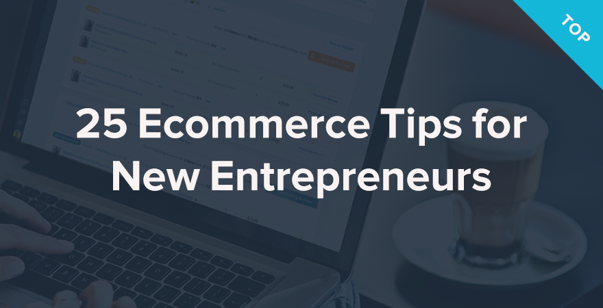 25 Ecommerce Tips for New Entrepreneurs