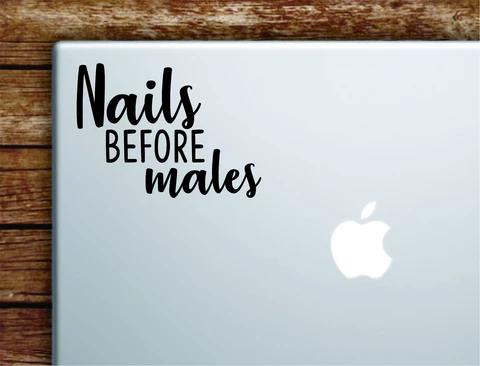 Nails Before Males Laptop Wall Decal Sticker Vinyl Art Quote Macbook Apple Decor Car Window Truck Teen Inspirational Girls Make Up