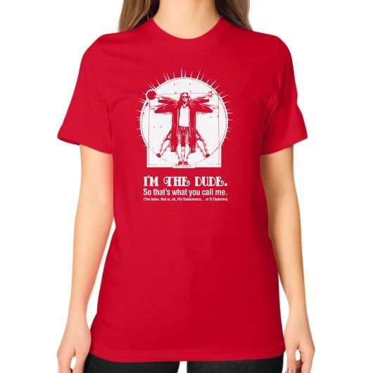 IM THE DUDE Unisex T-Shirt (on woman)