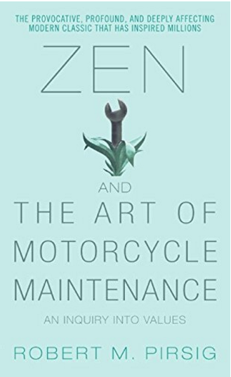Philosophy: 'Zen and the Art of Motorcycle Maintenance' by Robert M. Pirsig