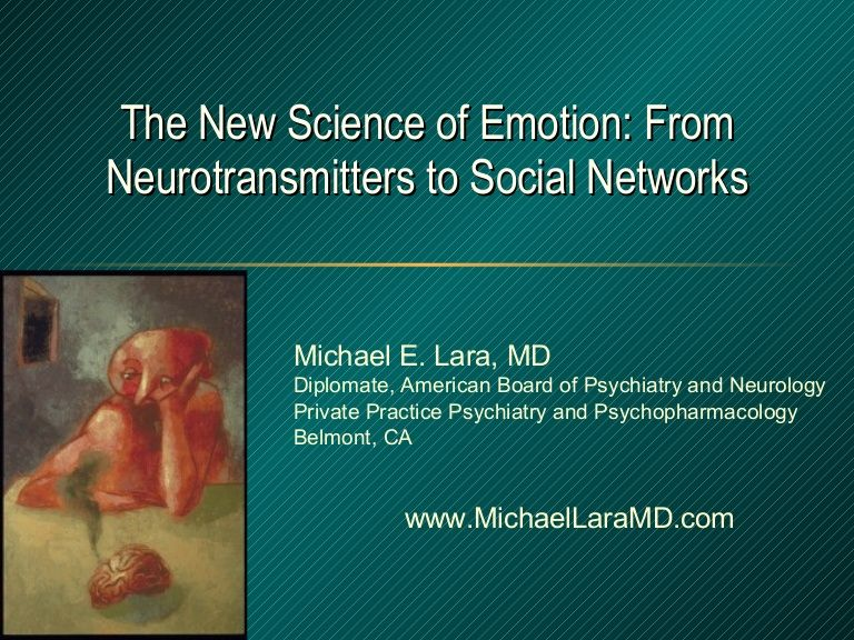 science-of-emotion-from-neurotransmitters-to-social-networks by Michael Lara via Slideshare