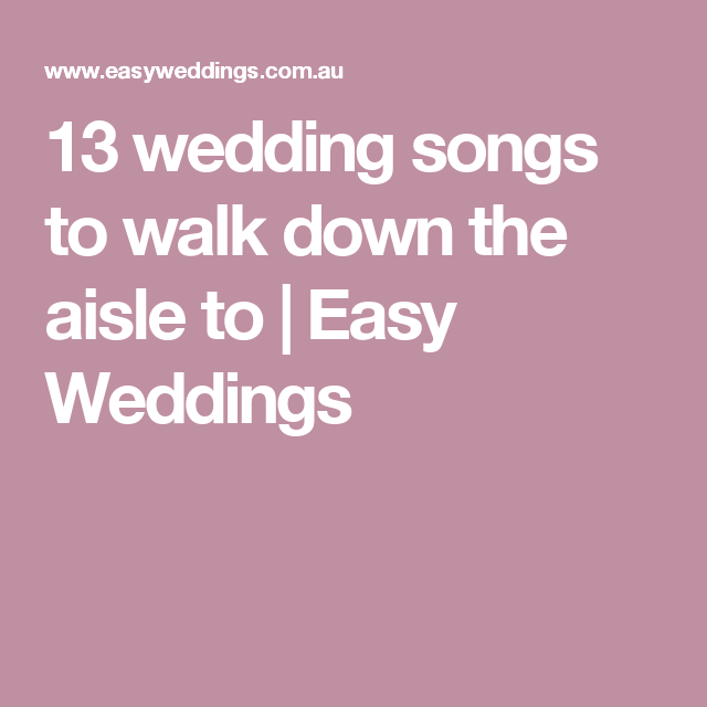 Bridal Party Walking Down The Aisle Songs: 23 Wedding Songs To Walk Down The Aisle To (With Images