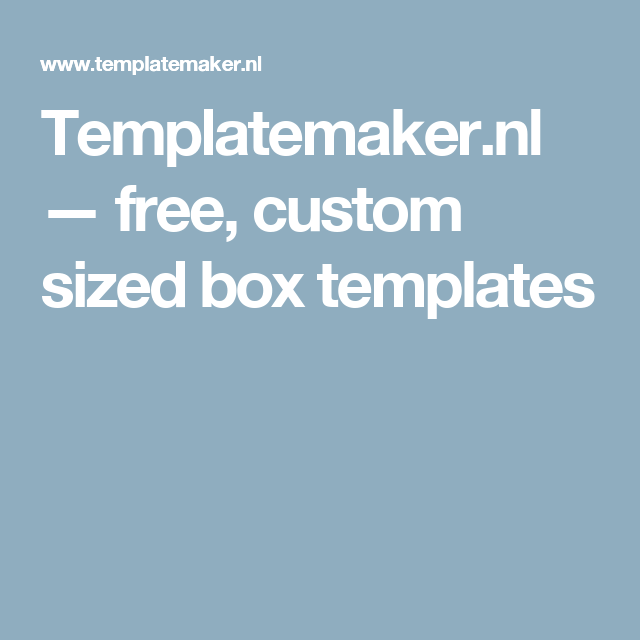 Templatemaker.nl — free, custom sized box templates