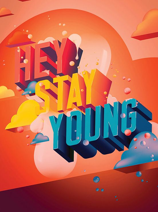 Hey Stay Young #3D #typography