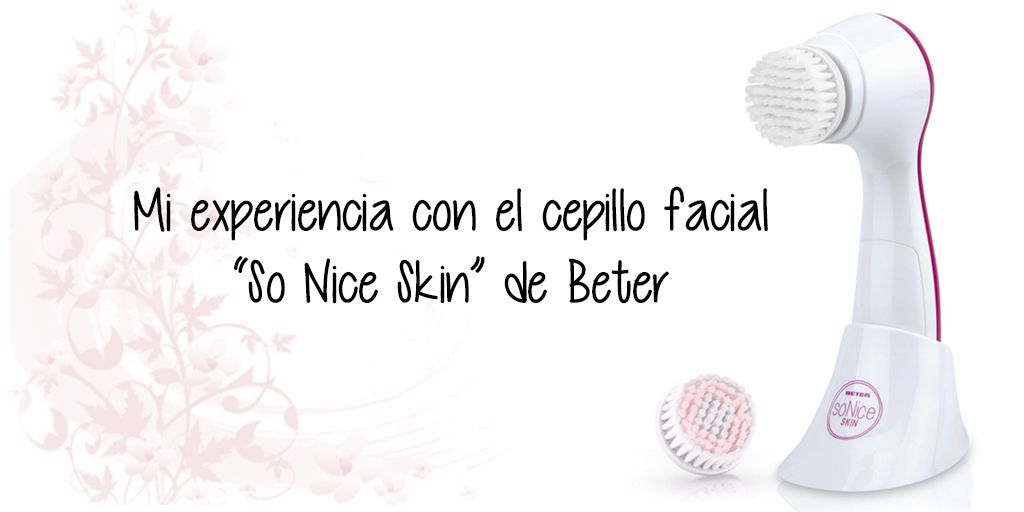 REVIEW - Cepillo facial sónico ''So Nice Skin'' de Better