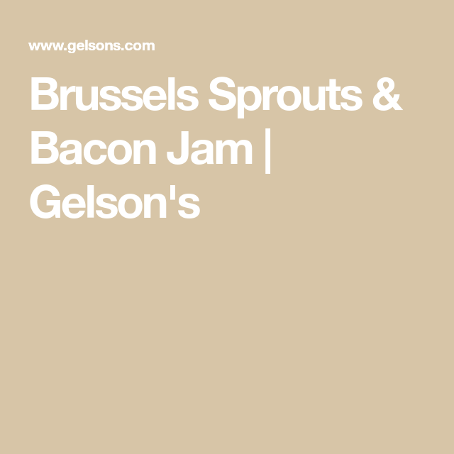 Brussels Sprouts & Bacon Jam |  Gelson's #buffalobrusselsprouts Brussels Sprouts & Bacon Jam |  Gelson's #buffalobrusselsprouts