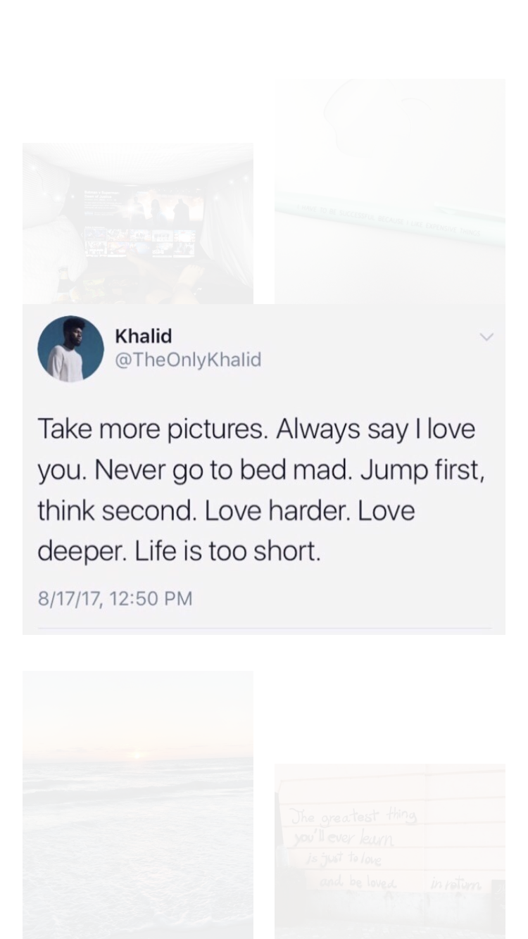 by khalid   Tweet quotes, Khalid quotes, Twitter quotes