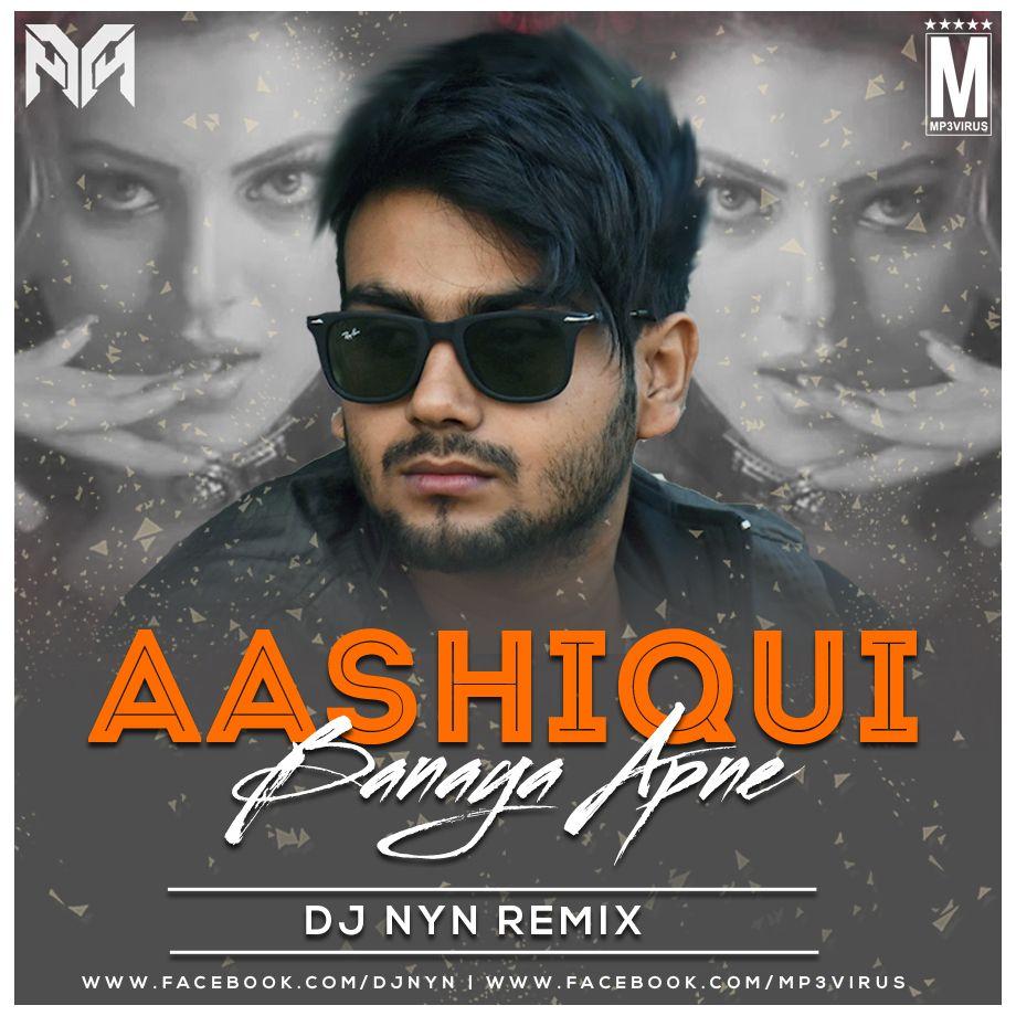 Aashiq Banaya Aapne Remix Dj Nyn Download Now Dj Songs Remix Songs