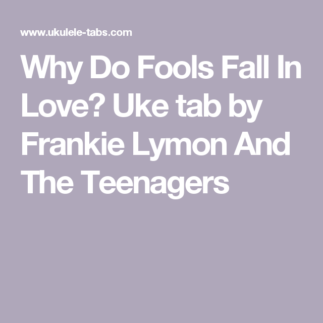 Why Do Fools Fall In Love Uke Tab By Frankie Lymon And The