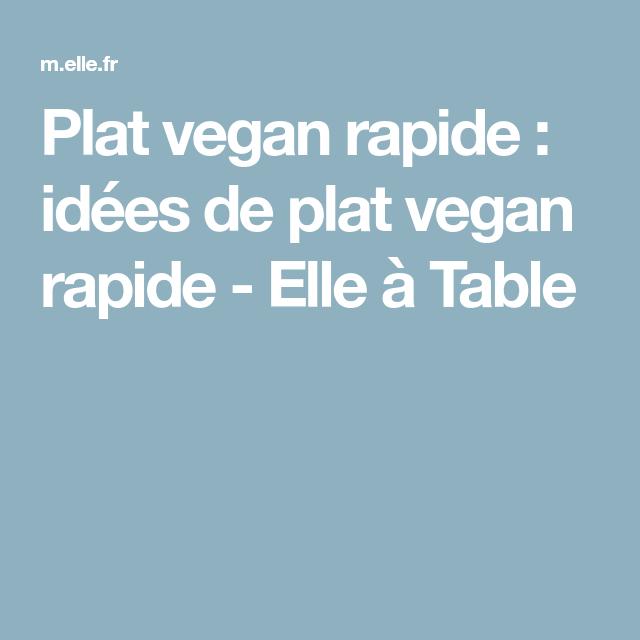 Plat vegan rapide : idées de plat vegan rapide - Elle à Table | Vegan rapide, Plat vegan rapide ...