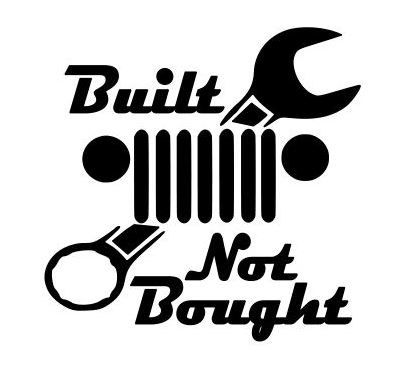 Built not bought vinyl decal stickers
