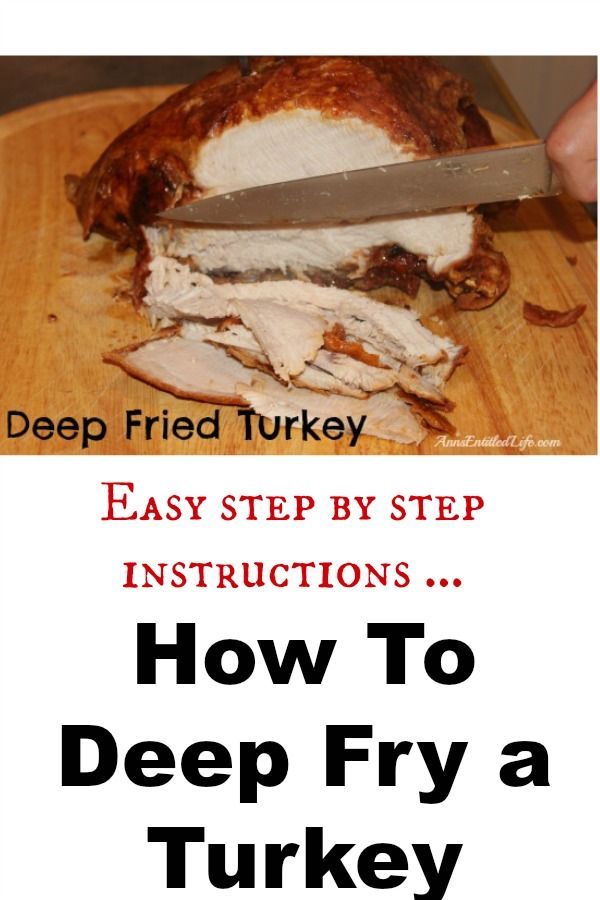 How To Deep Fry A Turkey Simple Step By Step Instructions On How To