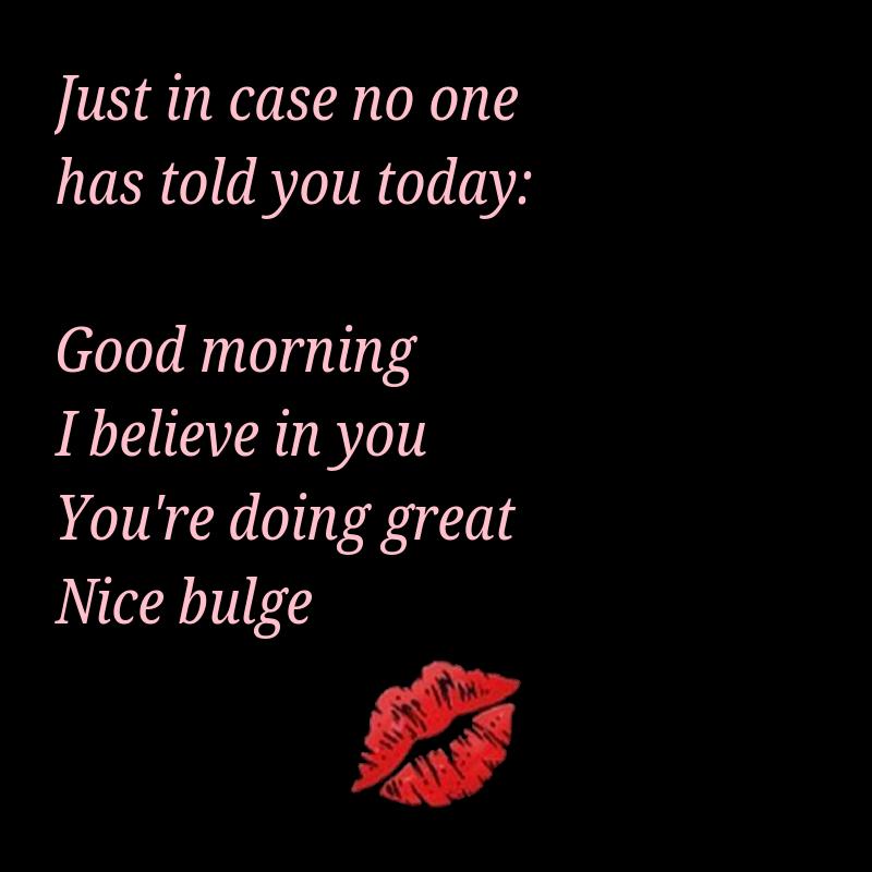Pin By Jori Cohn On Sort Flirty Good Morning Quotes Good Morning Quotes For Him Good Morning Quotes