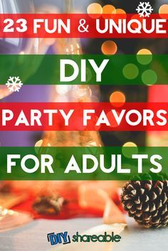 23 unique and fun diy party favors for adults gifts pinterest