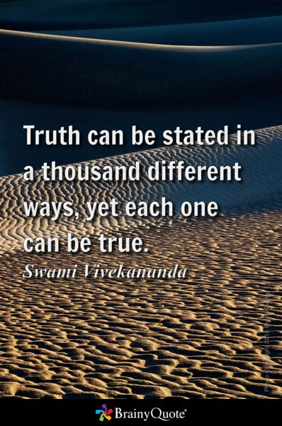 Truth Can Be Stated In A Thousand Different Ways Yet Each One True