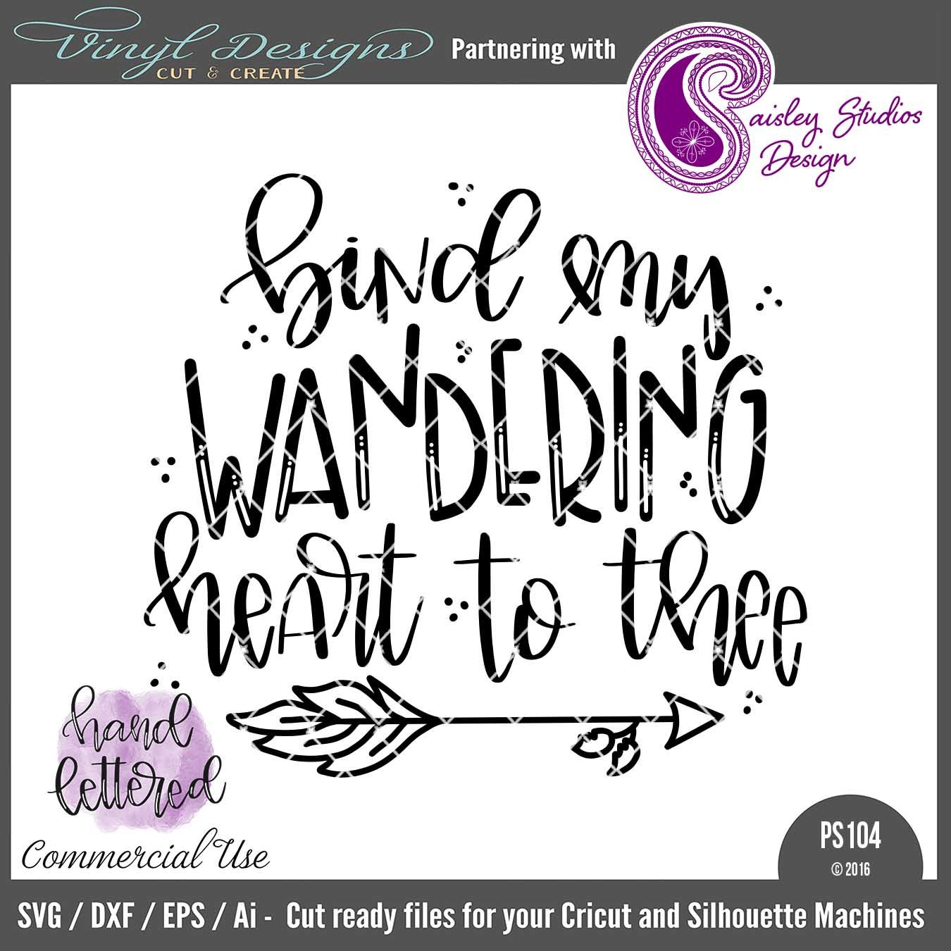 Ps104 Bind My Wandering Heart Sold By Paisley Studios Designsmall Business Commercial Useavailable In Svg Dxf Eps And Ai Format Vinyl Designs Design Cricut