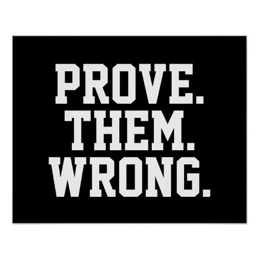 Motivational Quote: Prove Them Wrong Poster | Zazzle.com