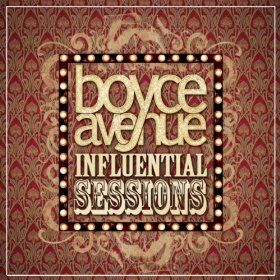 Influential Sessions: Boyce Avenue: MP3 Downloads | Music
