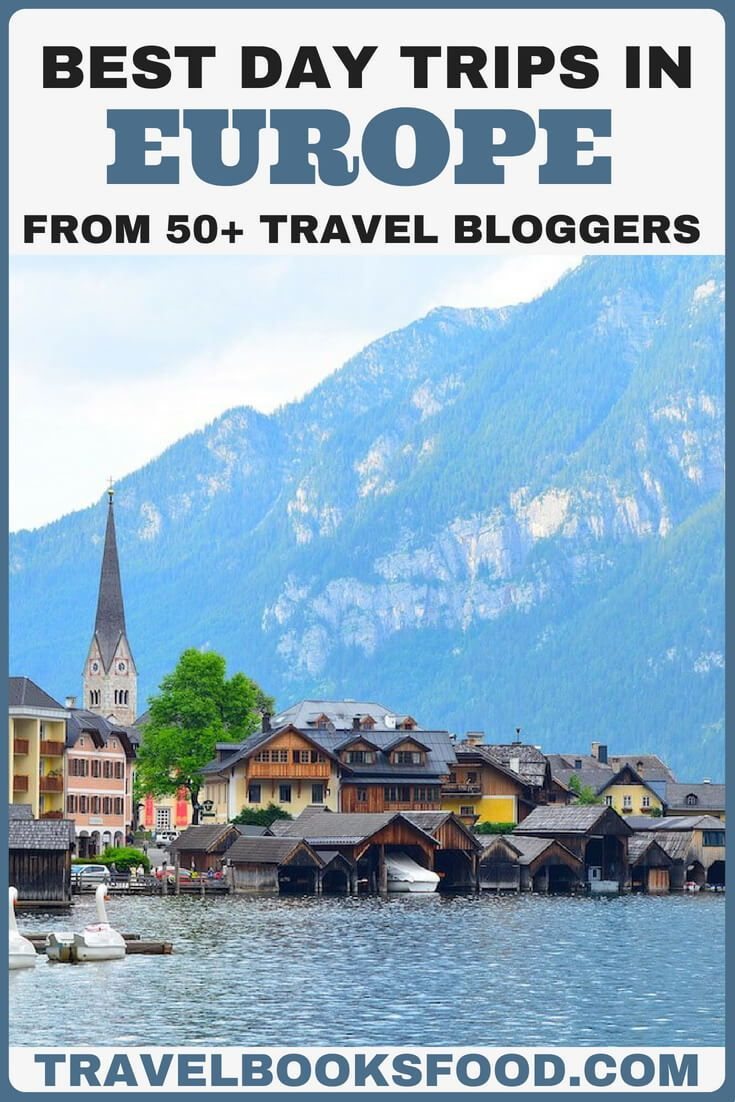 Best Europe Day Trips For Your Eurotrip Itinerary 50 Travel Bloggers Picks